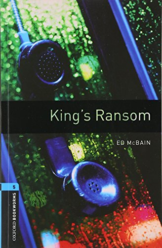 Oxford Bookworms Library: Level 5:: King's Ransom: 1800 Headwords (Oxford Bookworms ELT)