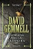 La spada nella tempesta - Saga dei Rigante #1 (Fanucci Editore)