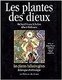 les plantes des dieux les plantes hallucinog?nes botanique et ethnologie de albert hofmann 1 janvier 1993