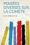 Cover of: Pensees Diverses Sur La Comete Volume 1  