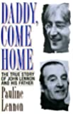 Daddy Come Home: True Story of John Lennon and His Father