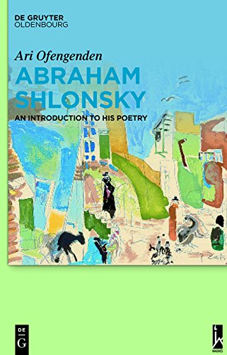 Abraham Shlonsky: An Introduction to His Poetry