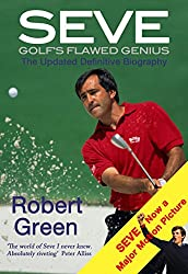 Seve: Golf's Flawed Genius (The Updated Definitive Biography)