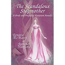 The Scandalous Stepmother: A Pride and Prejudice Variation