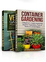 Gardening for Beginners: Bundle : Container Gardening (Book 1) + Vertical Gardening (Book 2) (English Edition)