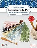La Guipure du Puy: Bases et perfectionnement. 50 modèles