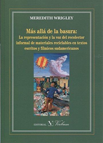 Más allá de la basura : la representación y la voz del recolector informal de materiales reciclables en textos escritos y fílmicos sudamericanos (Infantil-Juvenil, Band 1)