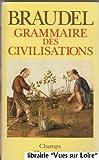Grammaire des civilisations - Flammarion - 01/01/1993