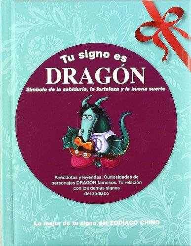 Portada del libro Tu signo es Dragón: Lo mejor de tu signo del zodíaco chino (Tu zodíaco chino)