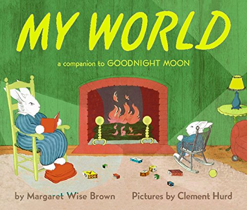 My World: A Companion to Goodnight Moon por Margaret Wise Brown