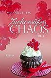 Zuckersüßes Chaos - Teil 3: Teil 3