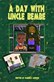 A Day with Uncle Bembe (English Edition)