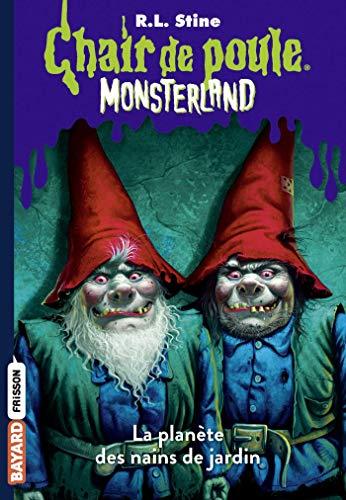 Chair de poule Monsterland, Tome 1 : La planète des nains de Jardin