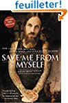 Save Me from Myself: How I Found God,...