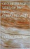 GEO HERITAGE SITES OF MP AND CHHATTISGARH: DEEPAK RAMAIYA (GEOHERITAGE SITES OF INDIA Book 1) (English Edition)
