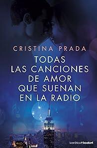 Todas las canciones de amor que suenan en la radio par Cristina Prada