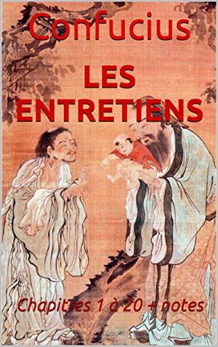 Les Entretiens: Chapitres 1 à 20 + notes par Confucius