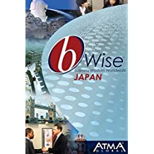 bWise: Doing Business in Japan: (bWise: Business Wisdom Worldwide) (English Edition)