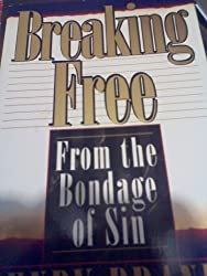 Breaking Free--: From the Bondage of Sin by Henry R. Brandt (1994-02-02)