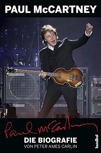 Paul McCartney - Die Biografie (Mit einem Update von Alan Tepper) (Musiker-Biographie)