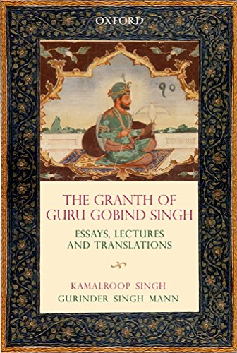The Graṅth of Guru Gobind Singh: Essays, Lectures, and Translations por Kamalroop Singh