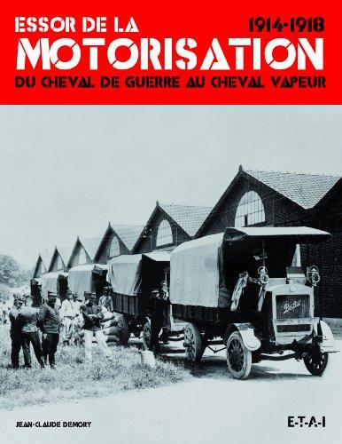Essor de la motorisation 1914-1918 : Du cheval de guerre au cheval vapeur