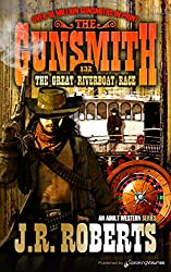 The Great Riverboat Race (The Gunsmith Book 132)