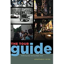 The Tour Guide: Walking And Talking New York (Fieldwork Encounters and Discoveries (Paperback))