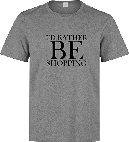 I'd rather be shopping funny slogan Herren baumwolle t-shirt Grau
