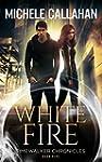 White Fire (Timewalker Chronicles Boo...