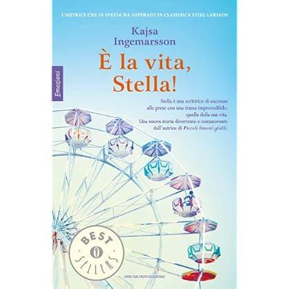 È La Vita, Stella! (Oscar Bestsellers Emozioni Vol. 2152)