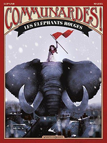 Communardes ! : Les éléphants rouges