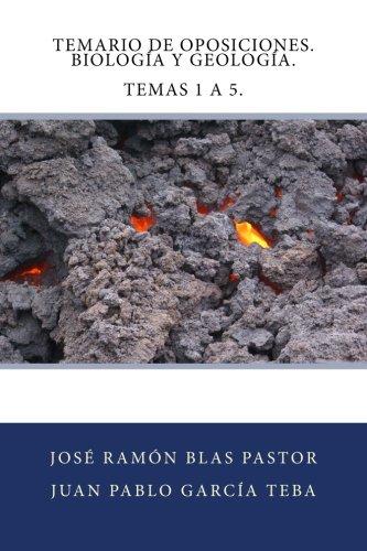 Temario de Oposiciones. Biologia y Geologia. Temas 1 a 5.: Acceso al Cuerpo de Profesores de Enseñanza Secundaria - 9781507629246