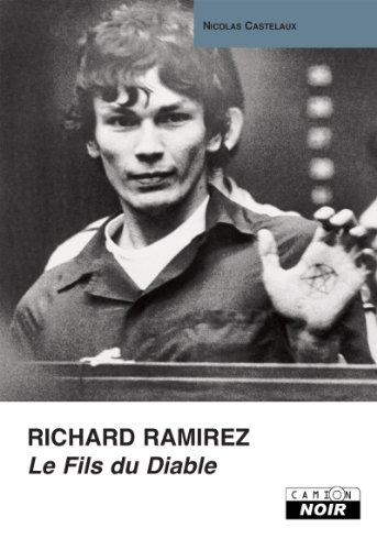 RICHARD RAMIREZ Le fils du diable