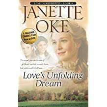 Love's Unfolding Dream (Love Comes Softly Series #6) (Volume 6): Volume 6 (Love Comes Softly)
