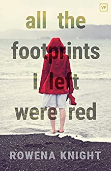 All the Footprints I Left Were Red by [Knight, Rowena]