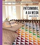 Rosas Crafts. Patchwork, a la moda: Colección Rosas Crafts de las tendencias más atractivas en Diy (Hobbies)