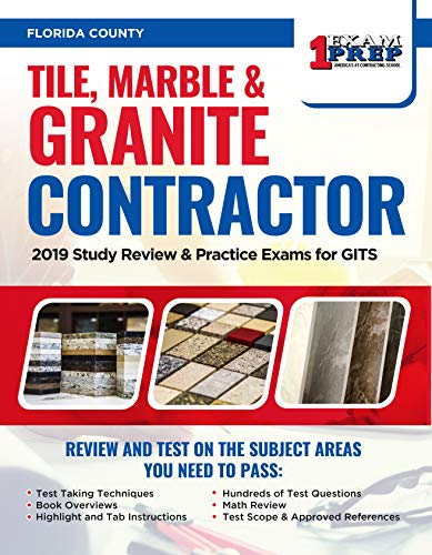 Florida Tile (Florida Tile, Marble & Granite Contractor: 2019 Study Review & Practice Exams for GITS (English Edition))