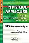 Physique appliquée BTS électrotechnique, Tome 1 - Les bases et l'électronique de puissance