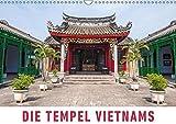 Die Tempel Vietnams (Wandkalender 2019 DIN A3 quer): Eine Fotoreise zu den schönsten Tempeln, Pagoden und heiligen Stätten Vietnams. (Monatskalender, 14 Seiten ) (CALVENDO Orte)
