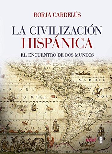 Civilización hispánica (Crónicas de la Historia) por Borja Cardelús
