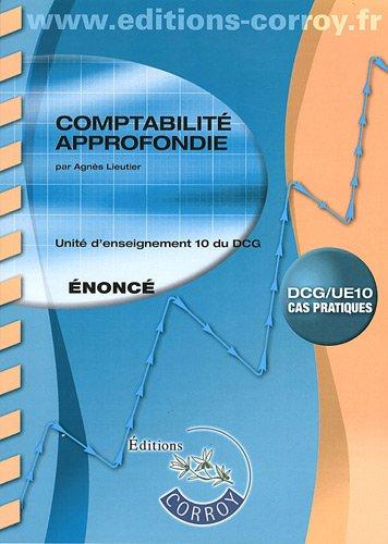 Comptabilité approfondie : Unité d'enseignement 10 du DCG, DCG/UE10 cas pratiques