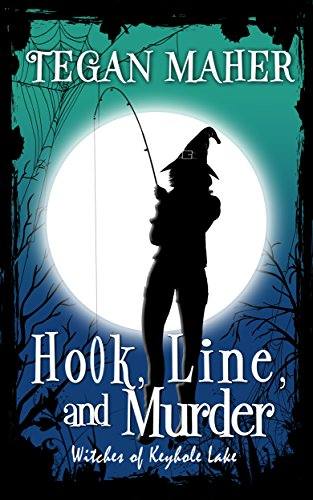 Hook, Line, and Murder: Witches of Keyhole Lake Mysteries Book 6 (English Edition)