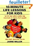 10-Minute Life Lessons for Kids: 52 F...