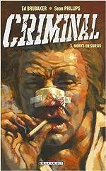 Criminal, Tome 3 - Morts en sursis de Ed Brubaker