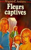 fleurs captives fleurs captives