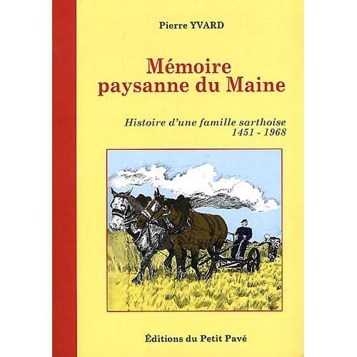 Mémoire paysanne du Maine : Histoire d'une famille sarthoise 1451-1968