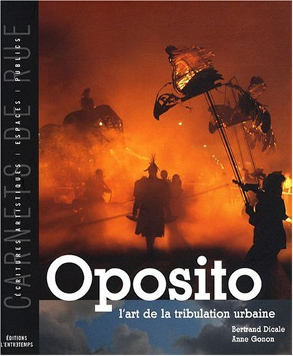 OPOSITO, ART TRIBULATION URBAI par BERTRAND DICALE, ANNE GONON