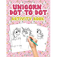 Unicorn Dot To Dot Activity Book: For Kids Ages 4-8 High Quality Art Work For Hours Of Coloring Fun and Learning