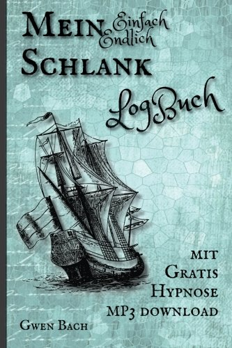Preisvergleich Produktbild Mein Einfach Endlich Schlank LogBuch: mit gratis mp3 Hypnose download